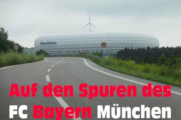 Auf Den Spuren Des Fc Bayern Fussball Storiesde